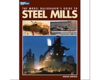 Model Railroaders Guide to Steel Mills