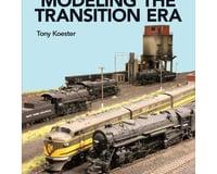 Kalmbach Publishing Modeling the Transition Era